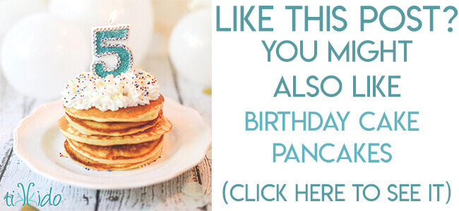 Navigational image leading reader to birthday cake pancake recipe.