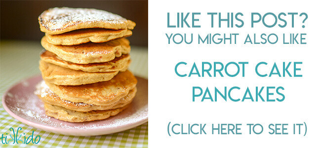 Navigational image leading reader to carrot cake pancakes recipe.