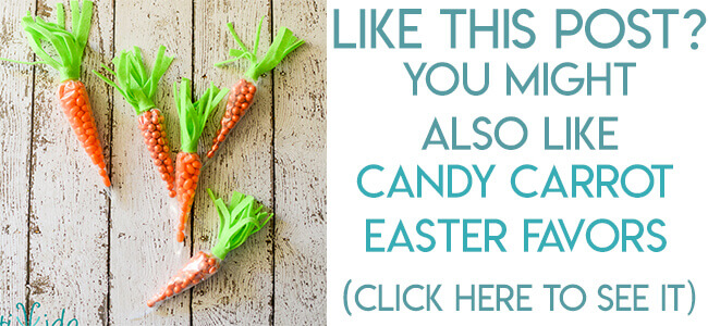 Navigational text leading reader to candy filled carrot shaped easter favors.