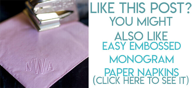 navigational image leading reader to embossed monogram napkin tutorial.