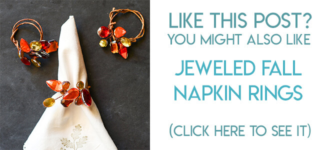Navigational image leading reader to tutorial for Jeweled Fall napkin rings.