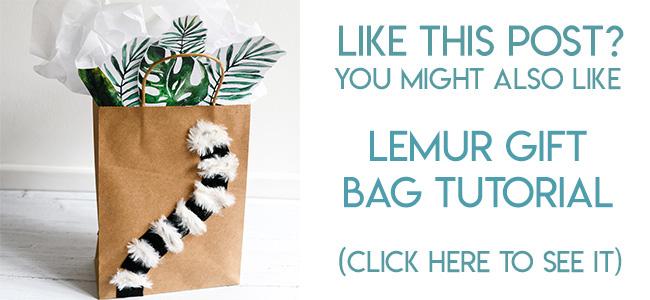Navigational image leading reader to lemur gift bag tutorial.
