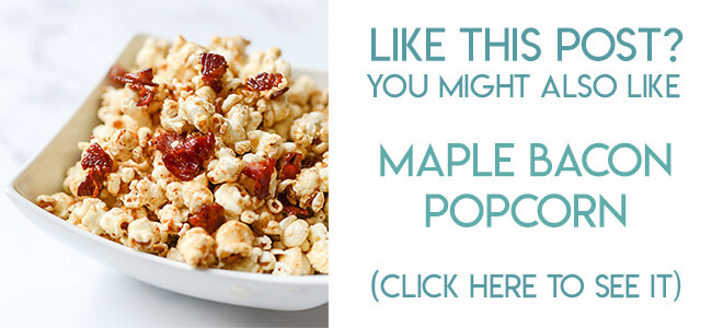 Navigational image leading reader to maple bacon popcorn recipe.