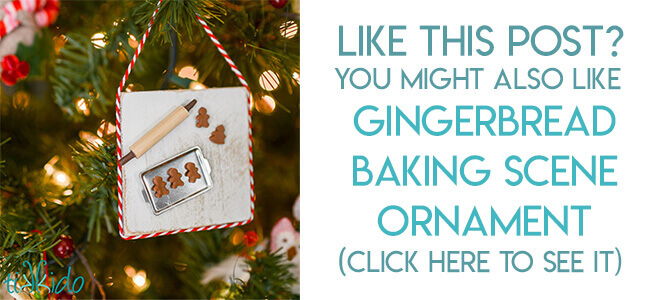 Navigational image leading reader to miniature gingerbread baking scene Christmas ornament tutorial.