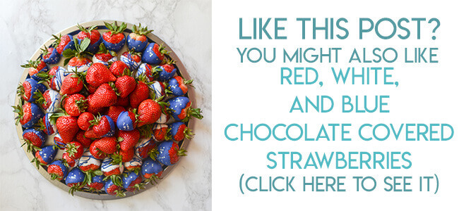 Navigational image leading reader to 4th of July red, white, and blue chocolate covered strawberries recipe and tutorial