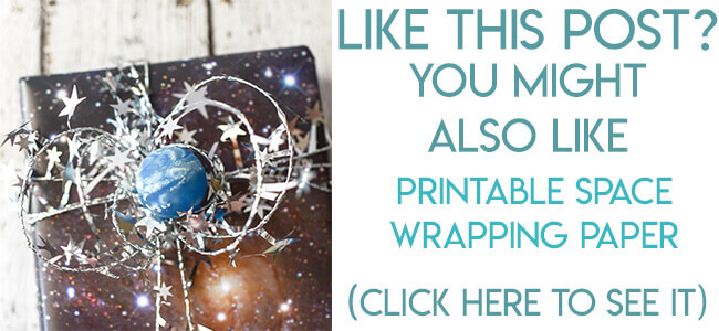 Navigational image leading reader to printable space wrapping paper and easy galactic gift topper.