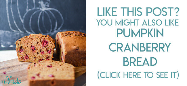 Navigational image leading reader to cranberry pumpkin quick bread recipe