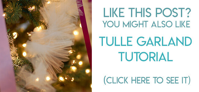 Navigational link leading reader to tutorial for tulle Christmas garland tutorial.
