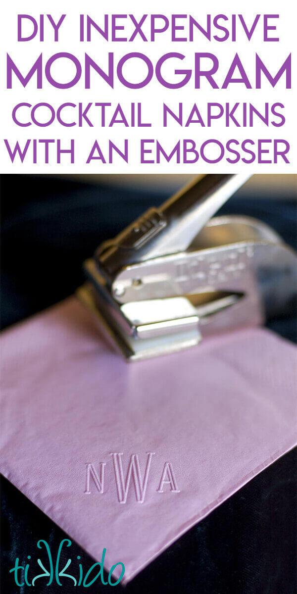Easy Inexpensive Diy Monogram Cocktail Napkins Using An Embosser Tikkido Com