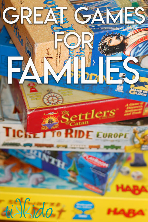 "Stack of family board games overlaid with text reading ""Great Games for Families."""