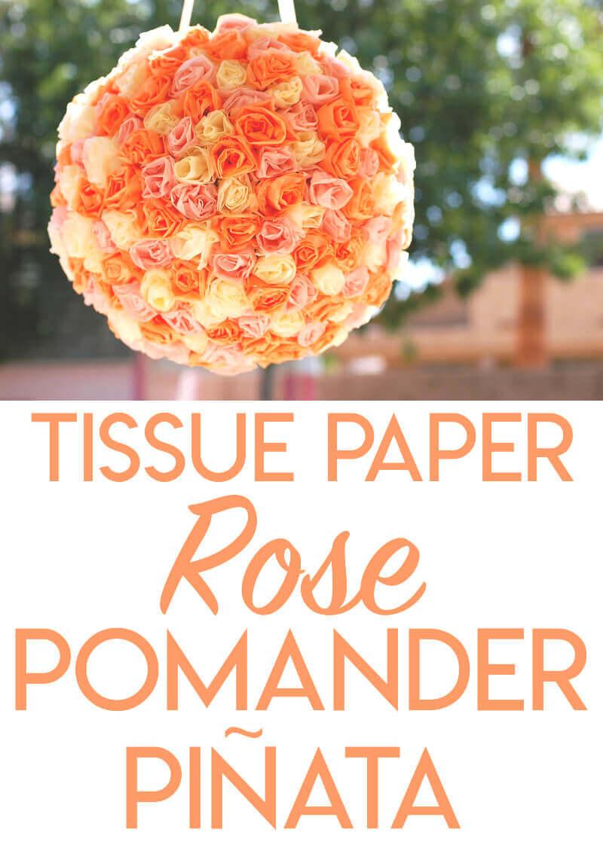 Diy Project Tissue Paper Rose Pomander Pinata Tikkido