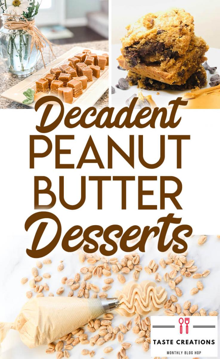 "Collage of peanut butter dessert photos with text overlay reading ""Decadent Peanut Butter Desserts."""